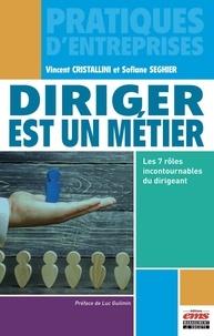 Vincent Cristallini et Sofiane Seghier - Diriger est un métier - Les 7 rôles incontournables du dirigeant.