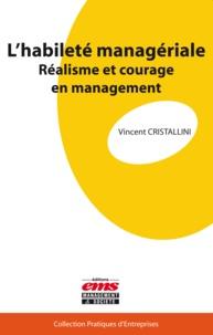 Vincent Cristallini - L'habileté managériale - Réalisme et courage en management.
