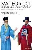 Vincent Cronin - Matteo Ricci - Le sage venu de l'Occident.