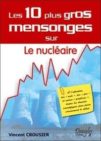 Vincent Crousier - Les 10 plus gros mensonges sur Le nucléaire.