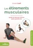 Vincent Cueff - Les étirements musculaires - Garder et retrouver la forme après quarante ans.