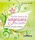 Vincent Cueff - Petites leçons de sagesse du jardin - Cultiver son jardin intérieur.
