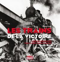 Histoiresdenlire.be Les trains de la victoire - Le rôle du chemin de fer dans la libération de la France (1944-1945) Image