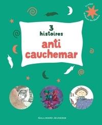 Vincent Cuvellier et Ronan Badel - 3 histoires anti cauchemar - Emile fait un cauchemar ; Il y a un cauchemar dans mon placard ; Les Pyjamasques et le Grogarou.