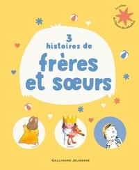 Vincent Cuvellier et  Robin - 3 histoires de frères et soeurs - Le grand secret ; Je veux une petite soeur ! ; Chut, chut, Charlotte !.