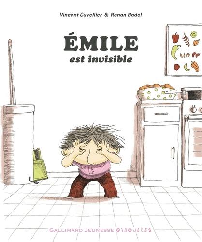 Vincent Cuvellier et Ronan Badel - Emile est invisible.
