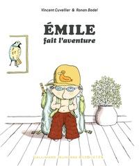 Vincent Cuvellier et Ronan Badel - Emile fait l'aventure.