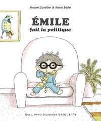 Vincent Cuvellier et Ronan Badel - Emile fait la politique.