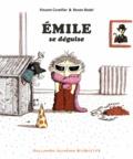 Vincent Cuvellier et Ronan Badel - Emile se déguise.