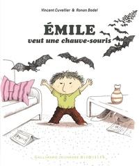 Vincent Cuvellier et Ronan Badel - Emile veut une chauve-souris.