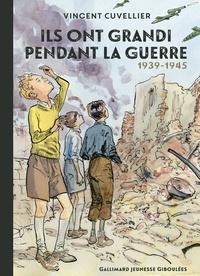Vincent Cuvellier - Ils ont grandi pendant la guerre - 1939-1945.