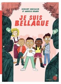 Vincent Cuvellier - Je suis Bellaque.