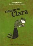 Vincent Cuvellier et Charles Dutertre - L'histoire de Clara.