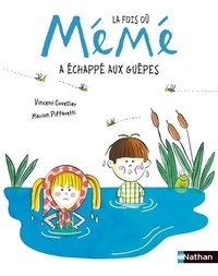 Vincent Cuvellier et Marion Piffaretti - La fois où Mémé  : La fois où Mémé a échappé aux guêpes.