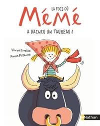 Vincent Cuvellier et Marion Piffaretti - La fois où Mémé  : La fois où Mémé a vaincu un taureau !.