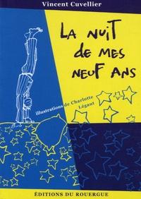 Vincent Cuvellier - La nuit de mes neuf ans.
