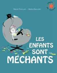 Vincent Cuvellier et Aurélie Guillerey - Les enfants sont méchants.