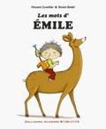 Vincent Cuvellier et Ronan Badel - Les mots d'Emile.