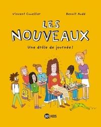 Vincent Cuvellier et Benoit Audé - Les nouveaux Tome 1 : Une drôle de journée !.