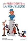 Vincent Cuvellier et Jean-Christophe Mazurie - Les présidents de la République.