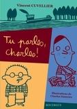 Vincent Cuvellier - Tu parles, Charles !.