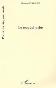 Vincent Daenen - Le nouvel orbe.