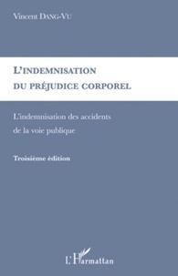 Vincent Dang-Vu - L'indemnisation du préjudice corporel - L'indemnisation des accidents de la voie publique.