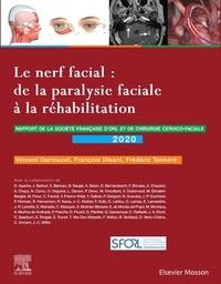 Vincent Darrouzet et François Disant - Le nerf facial : de la paralysie faciale à la réhabilitation - Rapport 2020 de la Société française d'ORL et de chirurgie cervico-faciale.