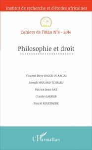 Vincent Davy Kacou Oi Kacou et Joseph Wouako Tchaleu - Cahiers de l'IREA N° 8/2016 : Philosophie et droit.