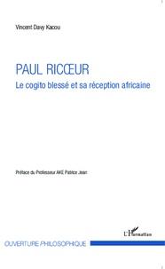 Vincent Davy Kacou - Paul Ricoeur - Le cogito blessé et sa réception africaine.