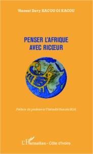 Vincent Davy Kacou - Penser l'Afrique avec Ricoeur.