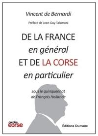 Vincent de Bernardi - De la France en général et de la Corse en particulier sous le quinquennat de François Hollande.