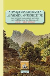 Galabria.be Les Pyrénées ou Voyages pédestres dans toutes les régions de ces montagnes depuis l'océan jusqu'à la Méditerranée - Livre 3, Ariège, Roussillon Image