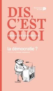 Vincent De Coorebyter - Dis, c'est quoi la démocratie ?.