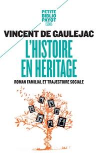 Vincent de Gaulejac - L'histoire en héritage - Roman familial et trajectoire sociale.