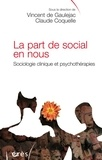 Vincent de Gaulejac et Claude Coquelle - La part de social en nous - Sociologie clinique et psychothérapies.