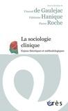 Vincent de Gaulejac et Fabienne Hanique - La sociologie clinique - Enjeux théoriques et méthodologiques.