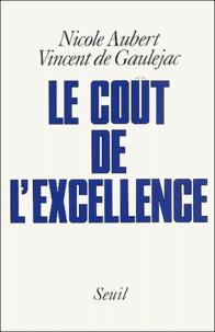 Vincent de Gaulejac et Nicole Aubert - Le coût de l'excellence.