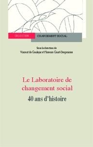 Vincent de Gaulejac et Florence Giust-Desprairies - Le Laboratoire de changement social - 40 ans d'histoire.