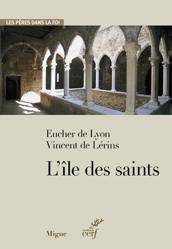Vincent de Lérins et  Eucher de Lyon - L'île des saints.