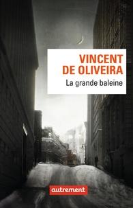 Vincent de Oliveira - La grande baleine.