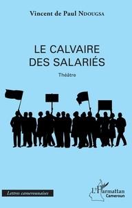 Vincent de Paul Ndougsa - Le calvaire des salariés.