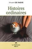 Vincent de Raeve - Histoires ordinaires.
