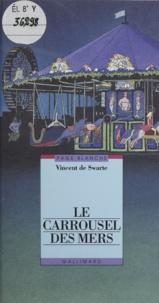 Vincent de Swarte - Le carrousel des mers.