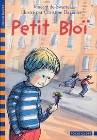 Vincent de Swarte et Christine Davenier - Petit Bloï.