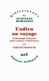 Vincent Debaene - L'adieu au voyage - L'ethnologie française entre science et littérature.