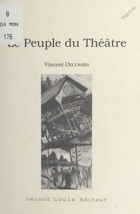 Vincent Decombis - Le Peuple du théâtre.