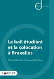 Vincent Defraiteur et Nicolas Bernard - Le bail étudiant et la colocation à Bruxelles.