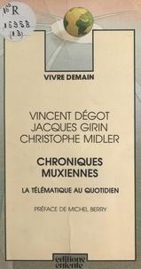 Vincent Dégot et Jacques Girin - Chroniques muxiennes - Scénarios d'introduction de la télématique et de la bureautique dans une entreprise imaginaire.