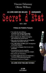 Vincent Delannoy et  Will - Secret d etat. le livre noir des belges zairianises. 1973-20.